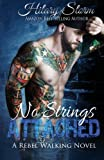No Strings Attached (Rebel Walking Series) (Volume 3)