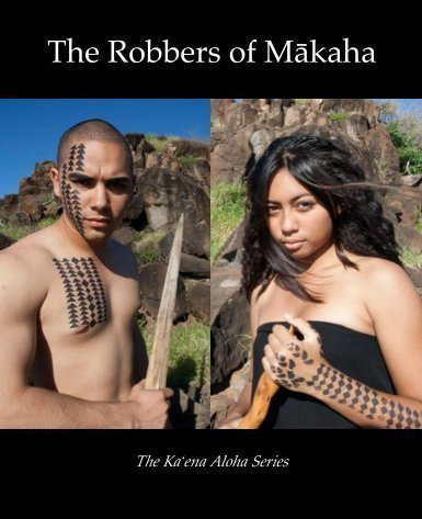 The Robbers of Makaha (The Ka'ena Aloha Series) (2012-05-03)