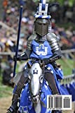 Blue Knight at the Tournament: Blank 150 page lined journal for your thoughts, ideas, and inspiration