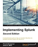 Implementing Splunk, 2nd Edition Front Cover