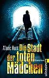 Die Stadt der toten Mädchen: Kriminalroman (German Edition)