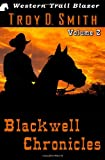 Blackwell Chronicles Volume 2, Troy Smith, 1493599828