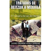 Tratados de Beitzah & Meguilá: El Talmud a la Luz del Mesías (Talmud Seder Moed nº 6) (Spanish Edition)
