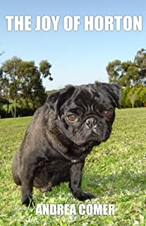 After many years of rescuing elderly pugs. In 2008 we were asked to take in a little disabled Pug puppy who we named Horton. Horton changed our lives and touched the hearts of everyone who ever met him. The Joy of Horton is a celebration of a life we...