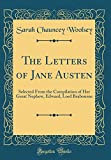 img - for The Letters of Jane Austen: Selected From the Compilation of Her Great Nephew, Edward, Lord Brabourne (Classic Reprint) book / textbook / text book