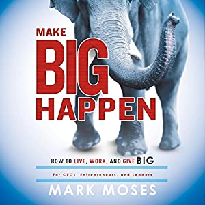 Make Big Happen Audiobook