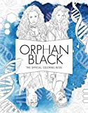 Orphan Black: The Official Coloring Book (Colouring Books)