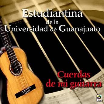 Cuerdas De Mi Guitarra de Estudiantina De La Universidad De ...