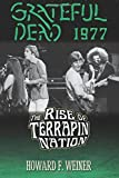 Grateful Dead 1977: The Rise of Terrapin Nation