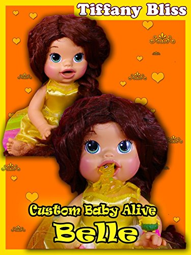 Amazon Com Belle Beauty And The Beast Custom Baby Alive