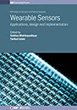 img - for Wearable Sensors: Applications, design and implementation (IOP Expanding Physics) book / textbook / text book