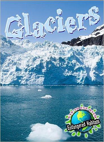 Book Glaciers (Eye to Eye With Endangered Habitats)