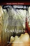 Floodgates, Mary Anna Evans, 1590587804