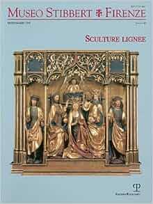 Museo Stibbert Firenze n. 12: Sculture lignee Bilingual Edition