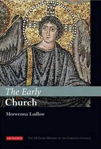 Download The Early Church: The I.B.Tauris History of the Christian Church ebook