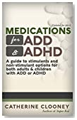 Medications for ADD and ADHD - A guide to stimulants and non-stimulant pharmaceutical options for adults and children with ADD or ADHD