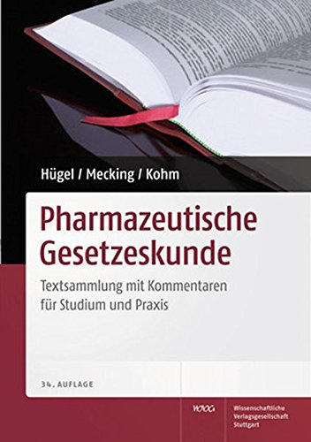 pharmazeutische-gesetzeskunde-textsammlung-mit-erluterungen-fr-studium-und-praxis-paperback-recht