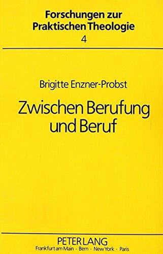 Zwischen Berufung und Beruf: Zur seelsorgerlichen Begleitung von Theologiestudierenden (Forschungen zur praktischen Theologie) (German Edition)