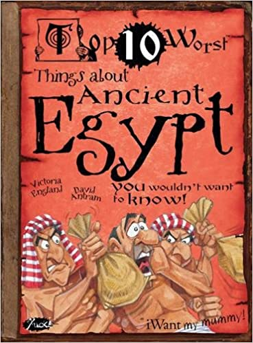 Top 10 Worst Things about Ancient Egypt You Wouldn't Want to Know