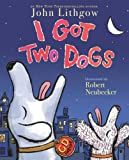 I Got Two Dogs: (Book and CD)
