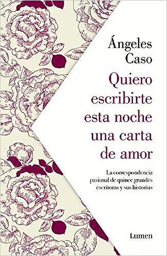 Quiero escribirte esta noche una carta de amor: La correspondencia ...