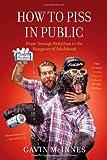 How to Piss in Public, Gavin McInnes, 1451614179