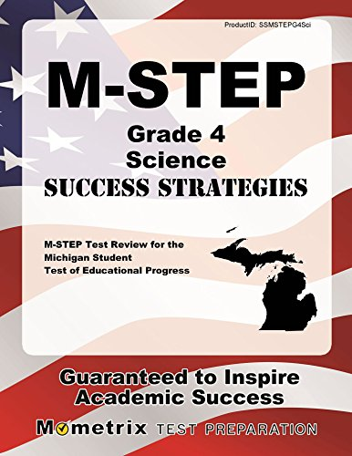 M-STEP Grade 4 Science Success Strategies Study Guide: M-STEP Test Review for the Michigan Student Test of Educational Progress