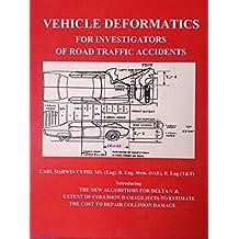 VEHICLE DEFORMATICS FOR INVESTIGATORS OF ROAD TRAFFIC ACCIDENTS