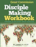 Great Commission Disciple Making Workbook: Personal & Discovery Group Exercises