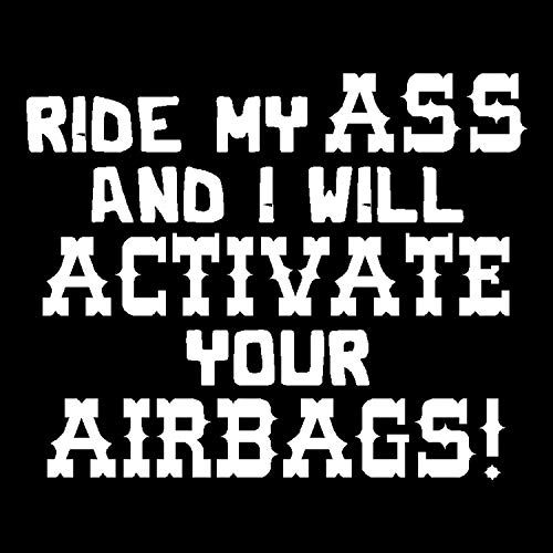 Ride My A and I Will Activate Your Airbags Decal (H 6 by L 6 Inches, ()