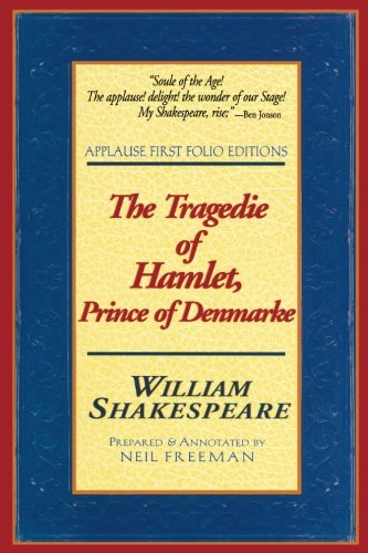 The Tragedie of Hamlet, Prince of Denmarke (Applause Books)