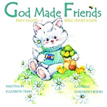 Catholic Children's Books: God Made Friends: Illustrated Children's Bible Verses in Storybook Catholic Gifts in all Departments for Girls for Boy Catholic Easter Books for Kids Children in books Catholic Mom Motherhood Books in all D First Communion Book in Books for Boys for Girls