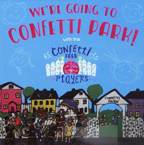We're Going to Confetti Park - Katy Ray