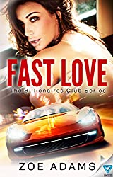 Fast Love (The Billionaires Club Book 3)
