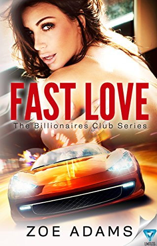 Fast Love (The Billionaires Club Book 3)