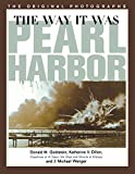 img - for The Way It Was - Pearl Harbor: The Original Photographs (America Goes to War) book / textbook / text book