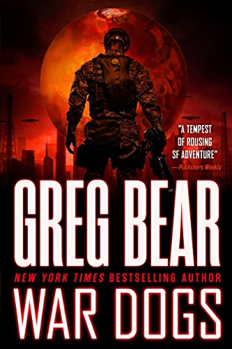 An epic interstellar tale of war from a master of science fiction:  War Dogs  by Greg Bear