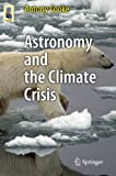 img - for Astronomy and the Climate Crisis (Astronomers' Universe) book / textbook / text book