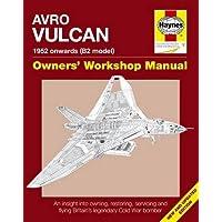 Avro Vulcan Manual: 1952 Onwards (B2 Model) (Owners' Workshop Manual)