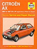 Citroen Ax Petrol & Diesel (87 - 97) D To P (Haynes Service and Repair Manuals)