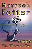 Tommy the Theatre Cat, Maureen Potter, 0862789192