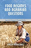 Food Regimes and Agrarian Questions (Agrarian Change and Peasant Studies)