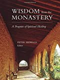 img - for Wisdom from the Monastery: A Program of Spiritual Healing book / textbook / text book
