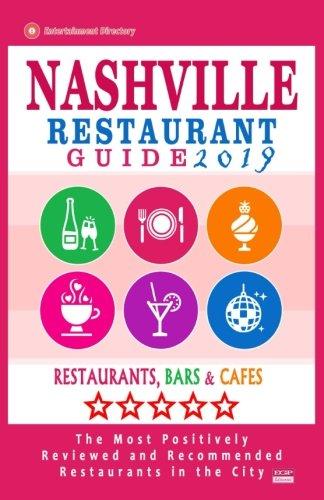 Nashville Restaurant Guide 2019: Best Rated Restaurants in Nashville, Tennessee - 500 Restaurants, Bars and Cafés recommended for Visitors, 2019 PDF