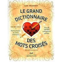 Le grand dictionnaire des mots croisés: Édition augmentée - 700 000 mots ! Noms propres et noms communs