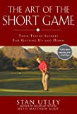 The Art of the Short Game, Stan Utley and Matthew Rudy, 1592402925
