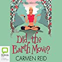 Did the Earth Move? Audiobook by Carmen Reid Narrated by Nicki Paull