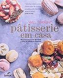 capa de Pâtisserie em casa: Receitas para você dominar a arte da pâtisserie francesa