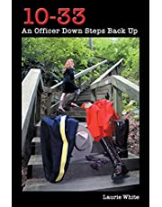 10-33: An Officer Down Steps Back Up