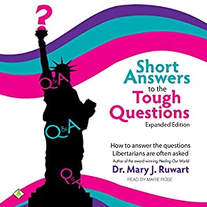 Short Answers to the Tough Questions: How to Answer the Questions Libertarians Are Often Asked Audiobook
